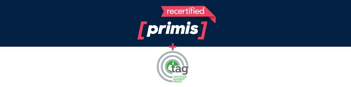 Primis Awarded Recertification of the Certified Against Fraud Seal from TAG