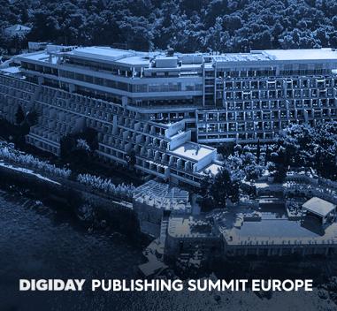 Past Event: Digiday Publishing Summit, Dubrovnik, Croatia