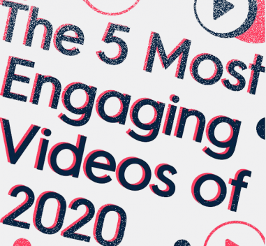 The 5 Most Engaging Videos From 2020