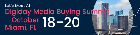 Digiday Media Buying Summit, Miami, FL